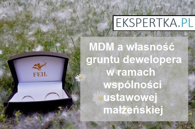 MDM wspólność ustawowa majątkowa małżeńska działki