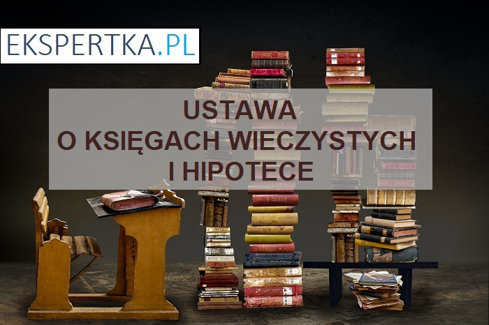 ustawa o księgach wieczystych i hipotece