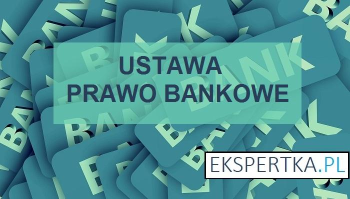 Ustawa PRAWO BANKOWE a kredyt hipoteczny
